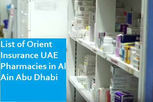List of Orient Insurance UAE Pharmacies in Al Ain Abu Dhabi