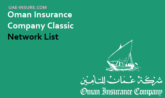 Oman Insurance Company Classic Network Hospital List Uae Insure